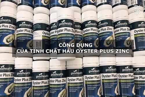 Công dụng của tinh chất hàu Oyster Plus Zinc