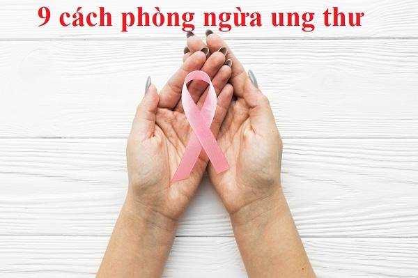 9 cách để phòng ngừa ung thư ai cũng nên biết